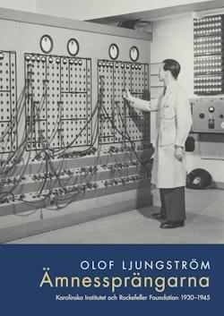 Ämnessprängarna : Karolinska Institutet och Rockefeller Foundation 1930-194