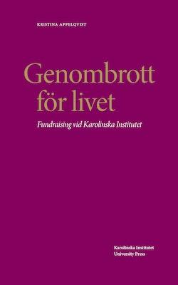 Genombrott för livet : fundraising vid Karolinska Institutet