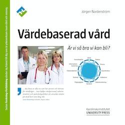 Värdebaserad vård : är vi så bra vi kan bli?