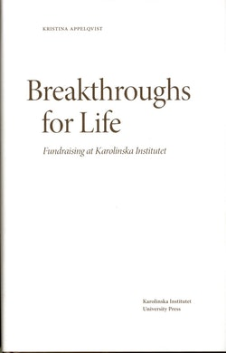 Breakthroughs for Life : Fundraising at Karolinska Institutet