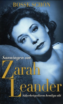 Sanningen om Zarah Leander : säkerhetspolisens hemliga akt