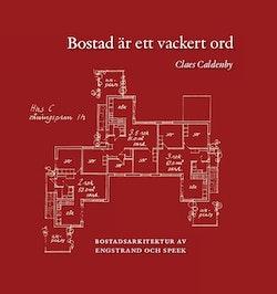 Bostad är ett vackert ord : bostadsarkitektur av Engstrand och Speek