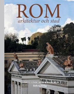Rom : arkitektur och stad