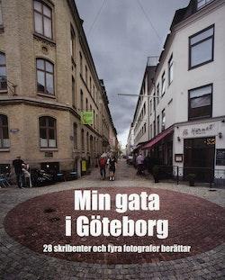 Min gata i Göteborg : 28 skribenter och fyra fotografer berättar