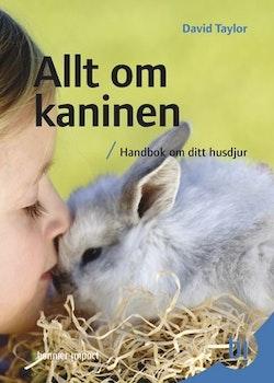 Allt om kaninen : handbok om ditt husdjur