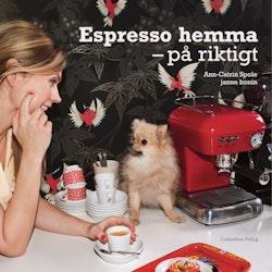 Espresso hemma : på riktigt