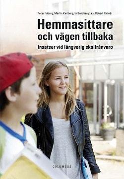 Hemmasittare och vägen tillbaka : Insatser vid långvarig skolfrånvaro