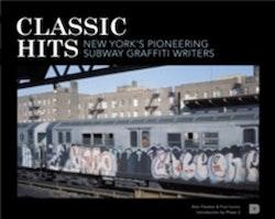 Classic hits : New York´s pioneering subway graffiti writers