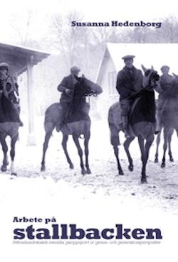 Arbete på stallbacken : nittonhundratalets svenska galoppsport ur genus- och generationsperspektiv