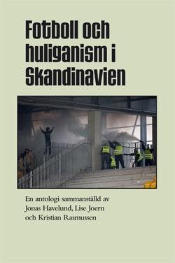 Fotboll och huliganism i Skandinavien