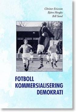 Fotboll, kommersialisering, demokrati