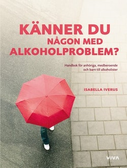 Känner du någon med alkoholproblem? : en handbok för anhöriga, medberoende och barn till alkoholister