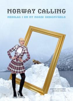 Norway calling : nedslag i en ny norsk designvärld