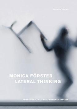 Monica Förster : lateral thinking