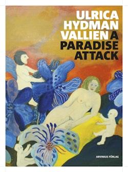 Ulrica Hydman Vallien : a paradise attack