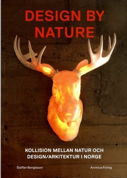 Design by nature : kollision mellan natur och design/arkitektur i Norge