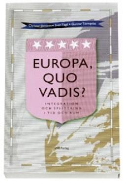 Europa, quo vadis? : integration och splittring i tid och rum