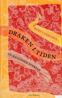 Draken i tiden : IT-nationen Sverige