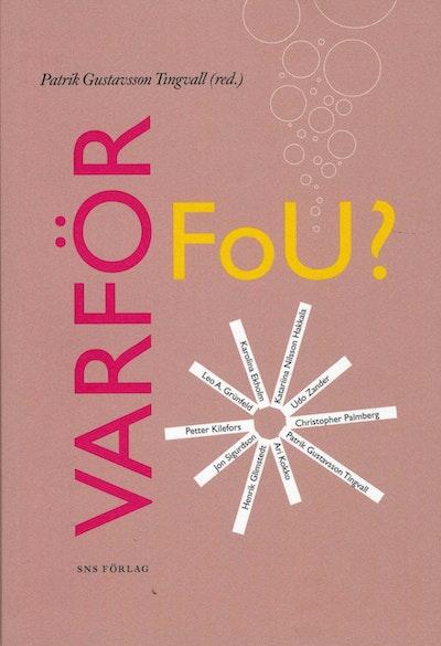 Varför FoU? : hur dagens internationalla företag bedriver sin forskning och utvecklingsverksamhet