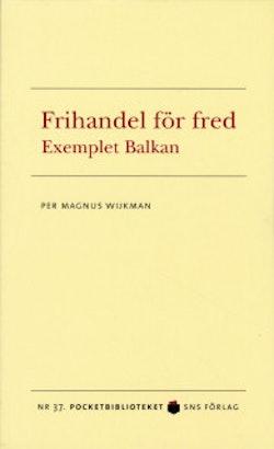 Frihandel för fred : exemplet Balkan