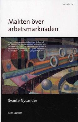 Makten över arbetsmarknaden : ett perspektiv på Sveriges 1900-tal