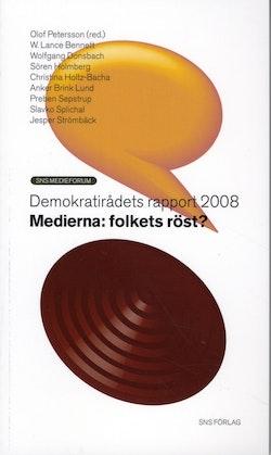 Medierna - Folkets röst? Demokratirådets rapport 2008