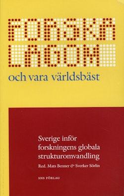 Forska lagom och vara världsbäst : Sverige inför forskningens globala strukturomvandling