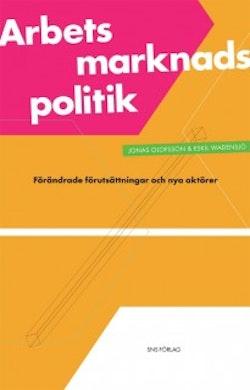 Arbetsmarknadspolitik : förändrade förutsättningar och nya aktörer