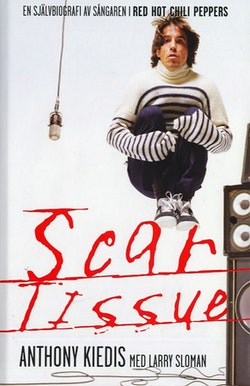 Scar Tissue : en självbiografi av sångaren i Red Hot Chili Peppers