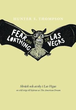 Skräck och avsky i Las Vegas : en vild tripp till hjärtat av The American Dream