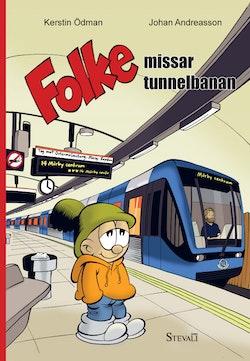 Folke missar tunnelbanan