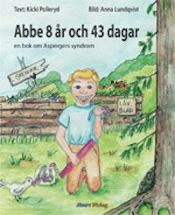Abbe 8 år och 43 dagar : en bok om Aspergers syndrom