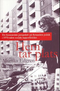 Hem tar plats : ett feministiskt perspektiv på flyttandets politik i 1970-talets sociala rapportböcker