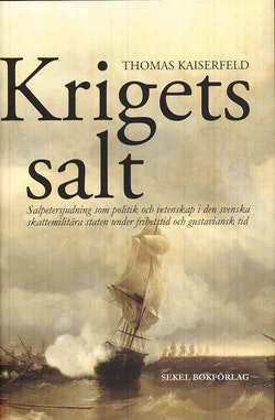 Krigets salt : salpetersjudning som politik och vetenskap i den svenska ska