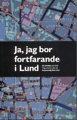 Ja, jag bor fortfarande kvar i Lund