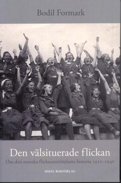 Den välsituerade flickan : om den svensk flickscoutrörelsens hist 1910-1940