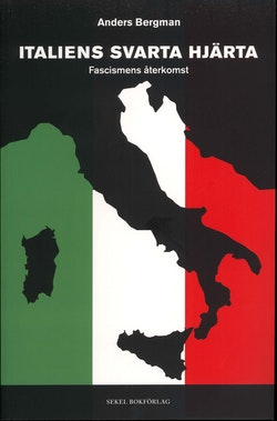 Italiens svarta hjärta : fascismens återkomst