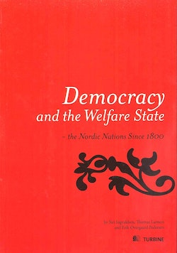 Democracy and the welfare state : the Nordic nations since 1800