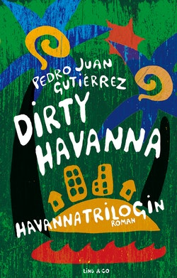 Dirty Havanna : Havanna-trilogin