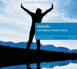 Idealvikt : gå ner i vikt med hjälp av mental träning