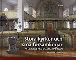 Stora kyrkor och små församlingar : Nytänkande med idéer om framtiden