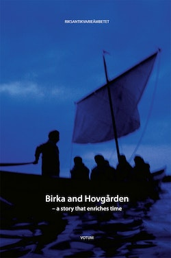 Birka and Hovgården : a story that enriches time