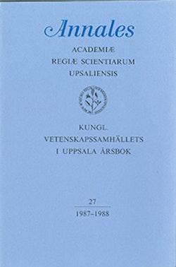 Kungl. Vetenskapssamhällets i Uppsala årsbok 27/1987-1988