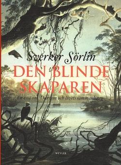 Den blinde skaparen : en essä om Darwin och livets sammanhang