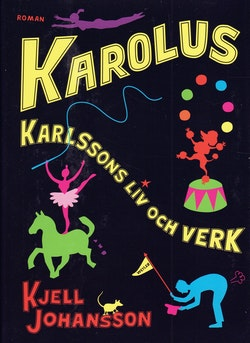 Karolus Karlssons liv och verk