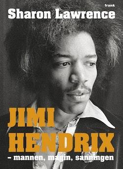 Jimi Hendrix : mannen, magin, sanningen