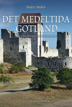 Det medeltida Gotland : en arkeologisk guidebok