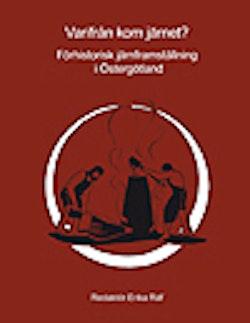 Varifrån kom järnet? : förhistorisk järnframställning i Östergötland