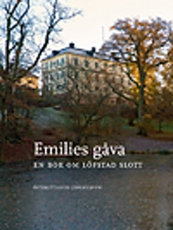 Emilies gåva : en bok om Löfstad slott