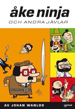 Åke Ninja och andra jävlar